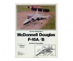 McDonnell Douglas F-15A/B (Aerofax/Minigraph 2) by Rene Francillon