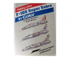 F-100 SUPER SABRE IN COLOR (Fighting Colors) Squadron