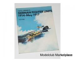GERMAN FIGHTER UNITS 1914 - May 1917 (Osprey/Airwar 13)