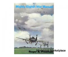MIGHTY EIGHTH WAR MANUAL by Roger A. Freeman (Jane's)